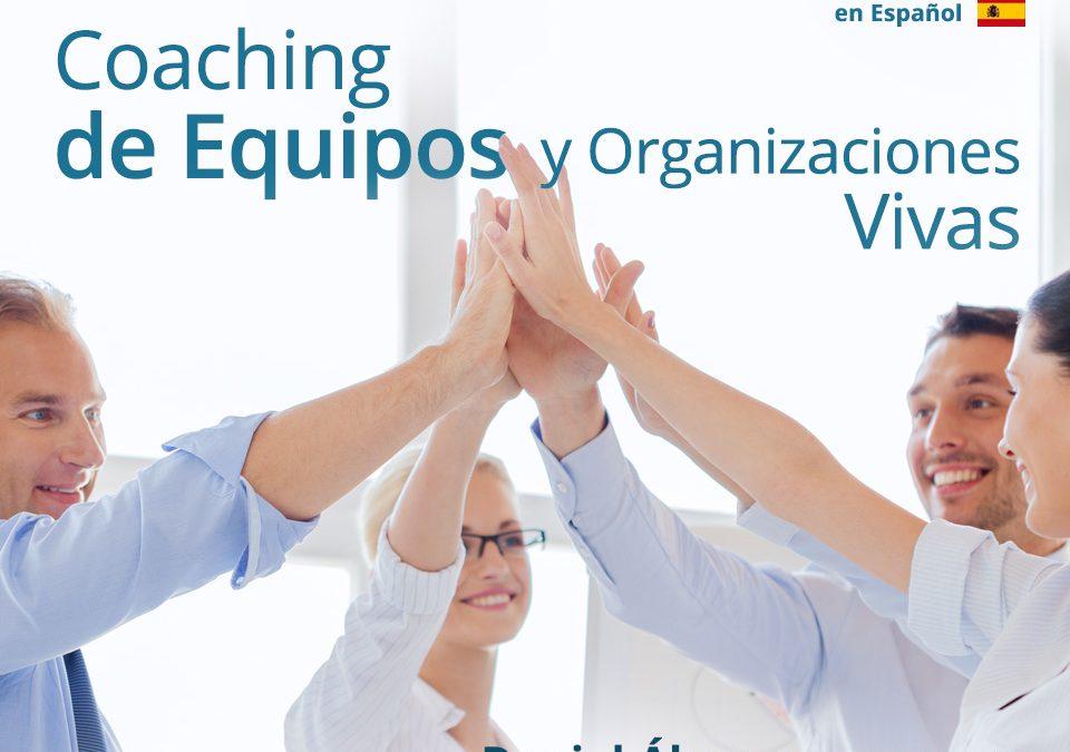 Novas datas! Curso Online: Coaching de Equipos y Organizaciones Vivas