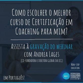 Gravações de Webinars: Como escolher o melhor curso de certificação em Coaching para mim?
