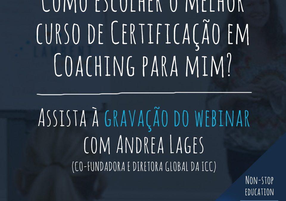 Webinar Recordings: Como escolher o melhor curso de certificação em Coaching para mim?