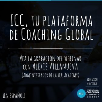 Webinar Recordings: ICC, tu plataforma de Coaching Global