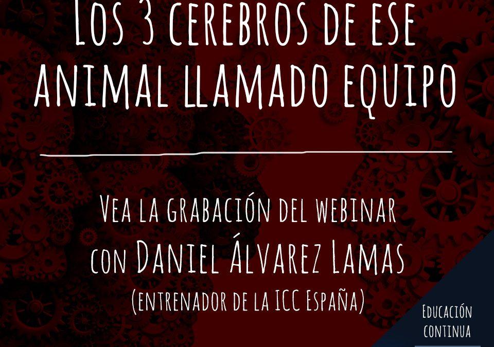 Webinar Recordings: Los 3 cerebros de ese animal llamado equipo