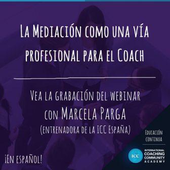 Grabaciones Webinar: La Mediación como una vía Profesional para el Coach