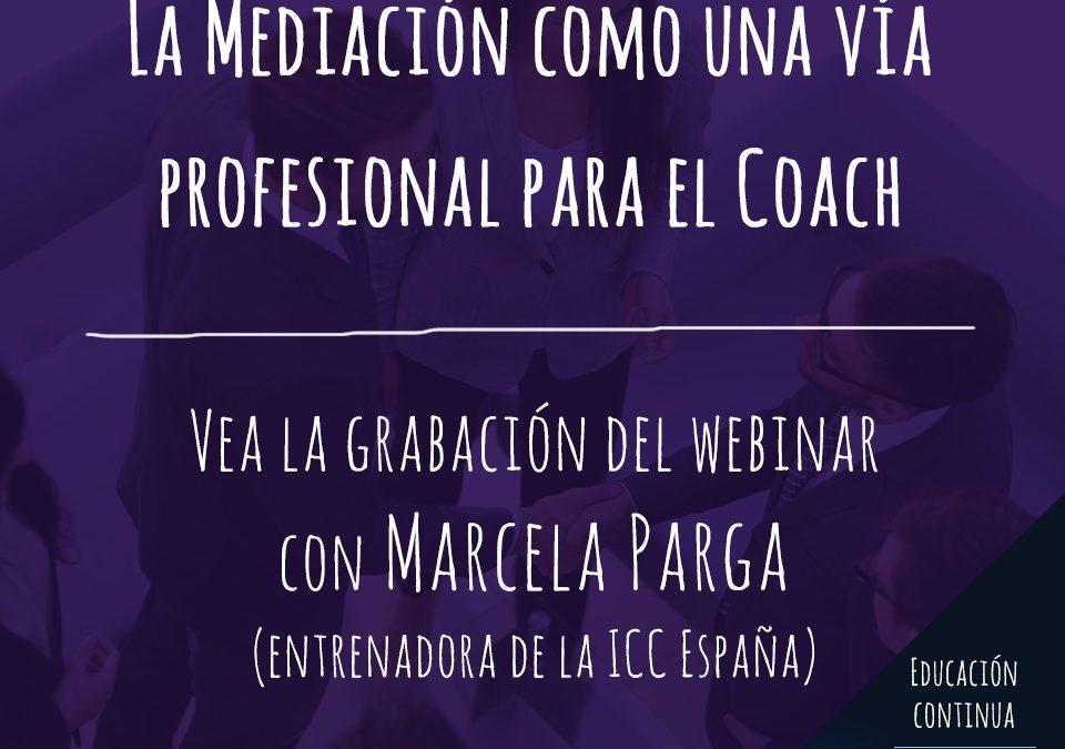 Gravações de Webinários: La Mediación como una vía Profesional para el Coach